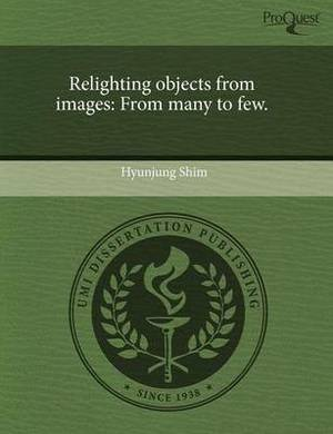 Relighting Objects from Images: From Many to Few