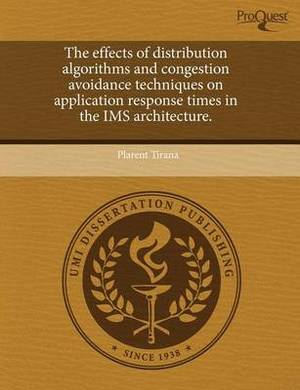 The Effects of Distribution Algorithms and Congestion Avoidance Techniques on Application Response Times in the IMS Architecture