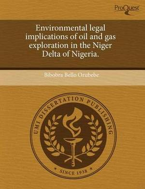 Environmental Legal Implications of Oil and Gas Exploration in the Niger Delta of Nigeria
