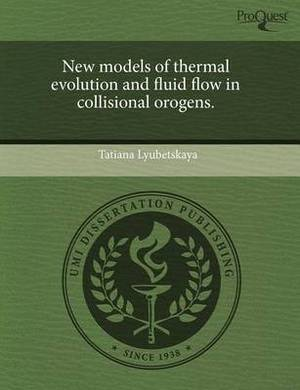 New Models of Thermal Evolution and Fluid Flow in Collisional Orogens.