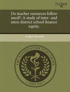 Do Teacher Resources Follow Need?: A Study of Inter- And Intra-District School Finance Equity