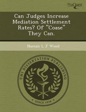Can Judges Increase Mediation Settlement Rates? of Coase They Can