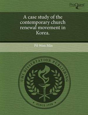 A Case Study of the Contemporary Church Renewal Movement in Korea