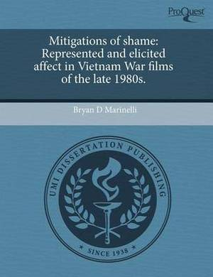 Mitigations of Shame: Represented and Elicited Affect in Vietnam War Films of the Late 1980s