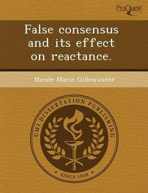 False Consensus and Its Effect on Reactance