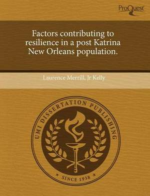Factors Contributing to Resilience in a Post Katrina New Orleans Population