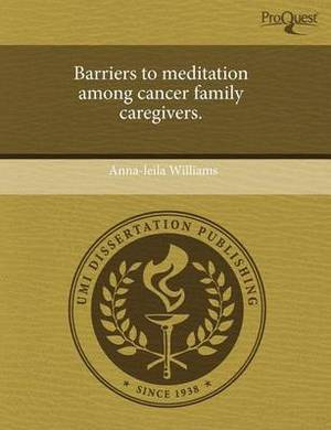 Barriers to Meditation Among Cancer Family Caregivers.