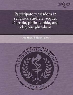 Participatory Wisdom in Religious Studies: Jacques Derrida