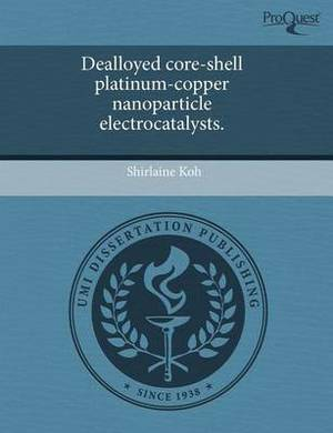 Dealloyed Core-Shell Platinum-Copper Nanoparticle Electrocatalysts