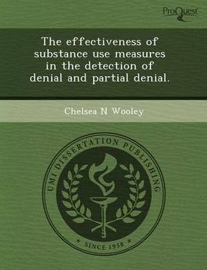 The Effectiveness of Substance Use Measures in the Detection of Denial and Partial Denial