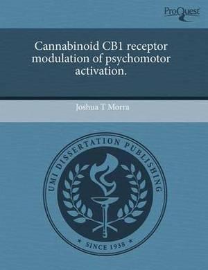 Cannabinoid Cb1 Receptor Modulation of Psychomotor Activation