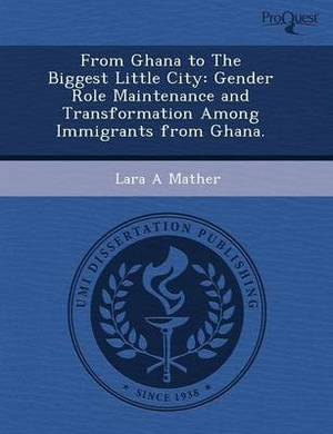 From Ghana to the Biggest Little City: Gender Role Maintenance and Transformation Among Immigrants from Ghana