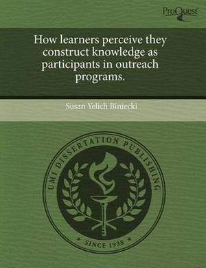 How Learners Perceive They Construct Knowledge as Participants in Outreach Programs