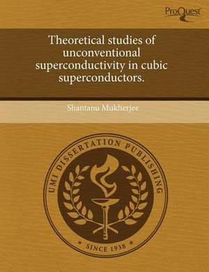 Theoretical Studies of Unconventional Superconductivity in Cubic Superconductors