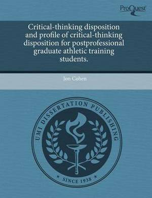 Critical-Thinking Disposition and Profile of Critical-Thinking Disposition for Postprofessional Graduate Athletic Training Students