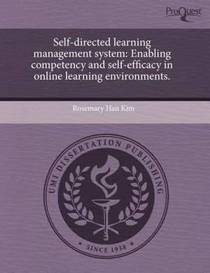 Self-Directed Learning Management System: Enabling Competency and Self-Efficacy in Online Learning Environments