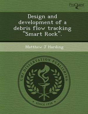 Design and Development of a Debris Flow Tracking Smart Rock.