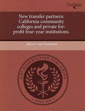 New Transfer Partners: California Community Colleges and Private For-Profit Four-Year Institutions