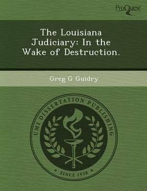 The Louisiana Judiciary: In the Wake of Destruction
