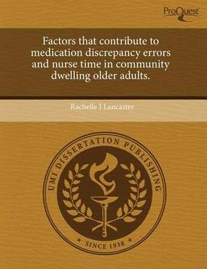 Factors That Contribute to Medication Discrepancy Errors and Nurse Time in Community Dwelling Older Adults