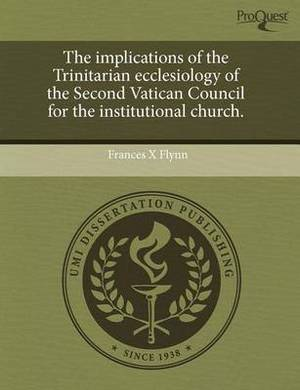The Implications of the Trinitarian Ecclesiology of the Second Vatican Council for the Institutional Church