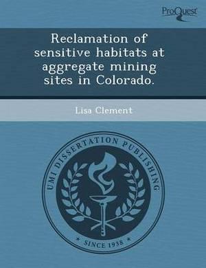 Reclamation of Sensitive Habitats at Aggregate Mining Sites in Colorado