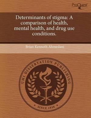 Determinants of Stigma: A Comparison of Health