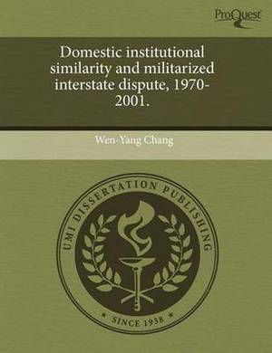 Domestic Institutional Similarity and Militarized Interstate Dispute