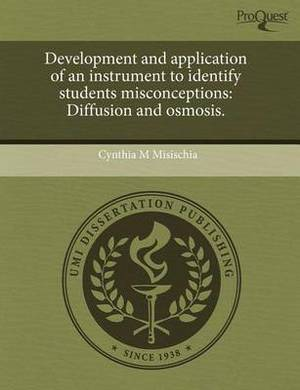 Development and Application of an Instrument to Identify Students Misconceptions: Diffusion and Osmosis