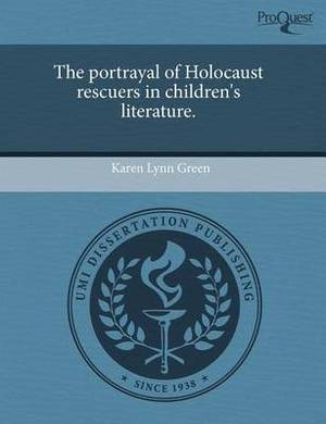 The Portrayal of Holocaust Rescuers in Children's Literature