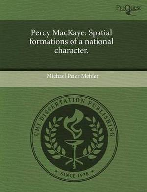Percy Mackaye: Spatial Formations of a National Character