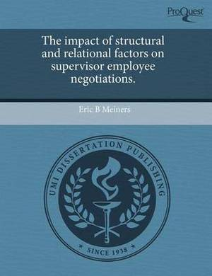 The Impact of Structural and Relational Factors on Supervisor Employee Negotiations