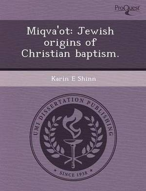 Miqva'ot: Jewish Origins of Christian Baptism