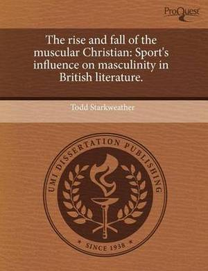 The Rise and Fall of the Muscular Christian: Sport's Influence on Masculinity in British Literature