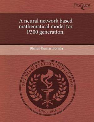 A Neural Network Based Mathematical Model for P300 Generation