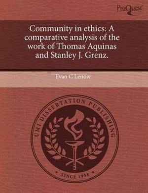 Community in Ethics: A Comparative Analysis of the Work of Thomas Aquinas and Stanley J