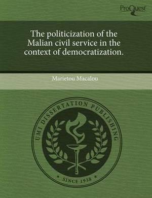The Politicization of the Malian Civil Service in the Context of Democratization