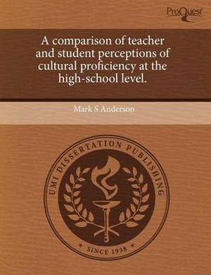 A Comparison of Teacher and Student Perceptions of Cultural Proficiency at the High-School Level