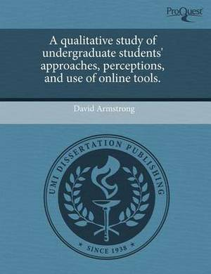 A Qualitative Study of Undergraduate Students' Approaches