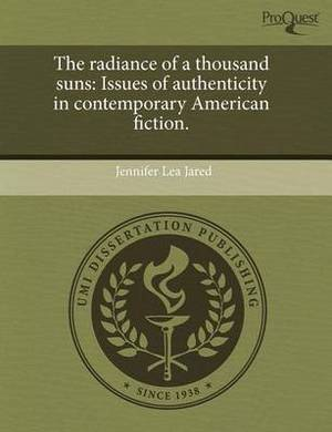 The Radiance of a Thousand Suns: Issues of Authenticity in Contemporary American Fiction