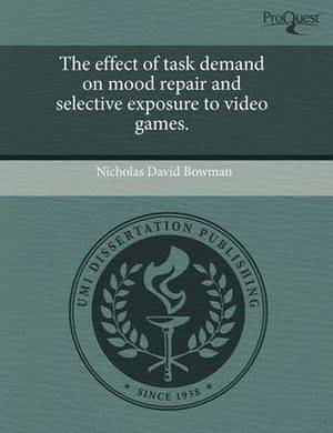 The Effect of Task Demand on Mood Repair and Selective Exposure to Video Games