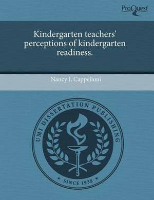 Kindergarten Teachers' Perceptions of Kindergarten Readiness
