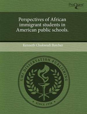 Perspectives of African Immigrant Students in American Public Schools