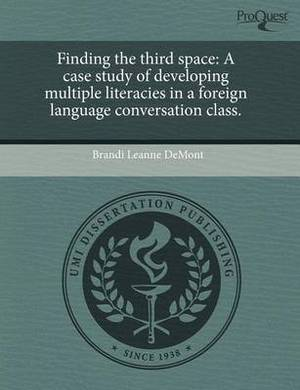 Finding the Third Space: A Case Study of Developing Multiple Literacies in a Foreign Language Conversation Class