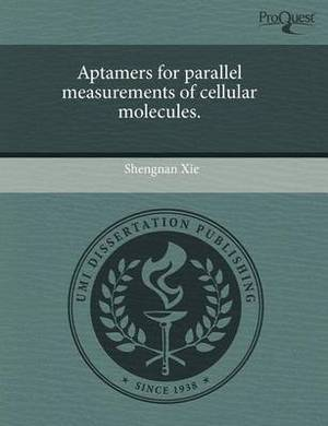 Aptamers for Parallel Measurements of Cellular Molecules