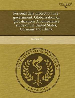 Personal Data Protection in E-Government: Globalization or Glocalization? a Comparative Study of the United States