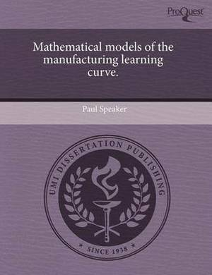 Mathematical Models of the Manufacturing Learning Curve