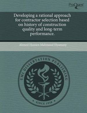 Developing a Rational Approach for Contractor Selection Based on History of Construction Quality and Long-Term Performance