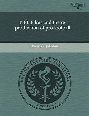 NFL Films and the Re-Production of Pro Football