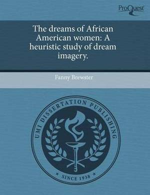 The Dreams of African American Women: A Heuristic Study of Dream Imagery